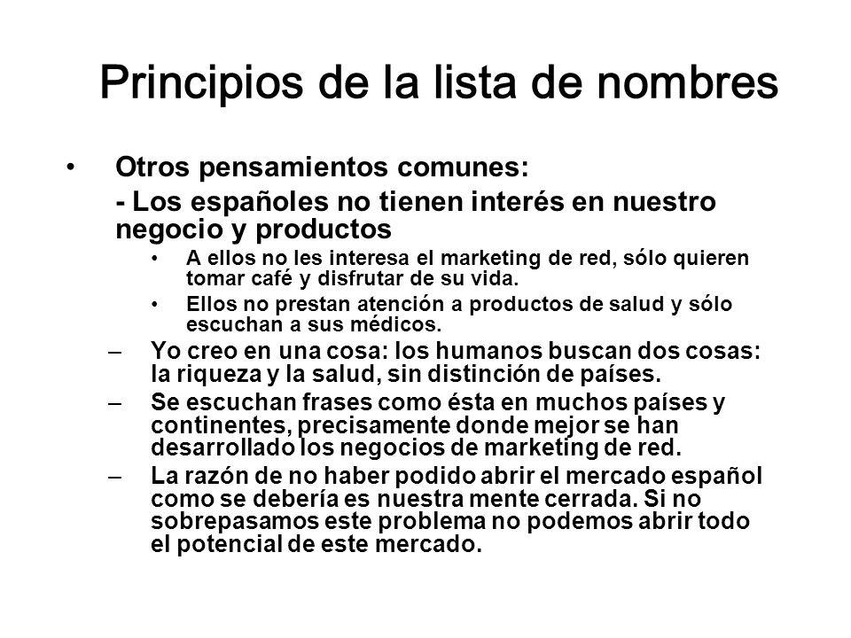 Principios de la lista de nombres Otros pensamientos comunes: - Los españoles no tienen interés en nuestro negocio y productos A ellos no les interesa