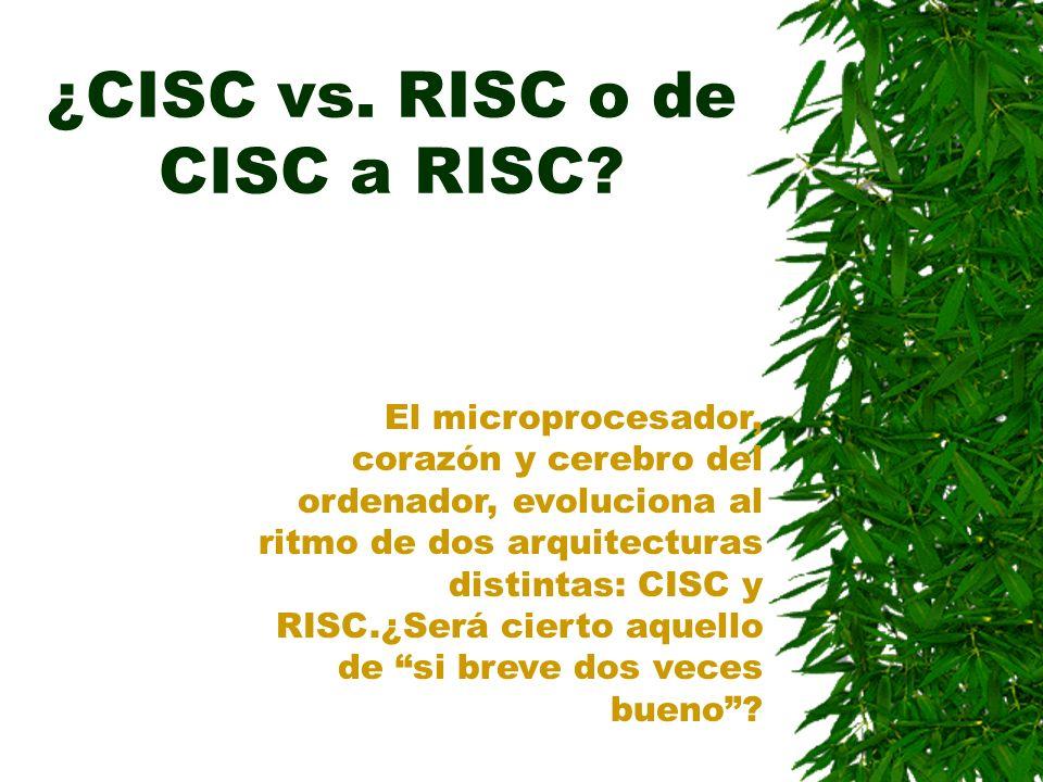 ¿CISC vs. RISC o de CISC a RISC? El microprocesador, corazón y cerebro del ordenador, evoluciona al ritmo de dos arquitecturas distintas: CISC y RISC.