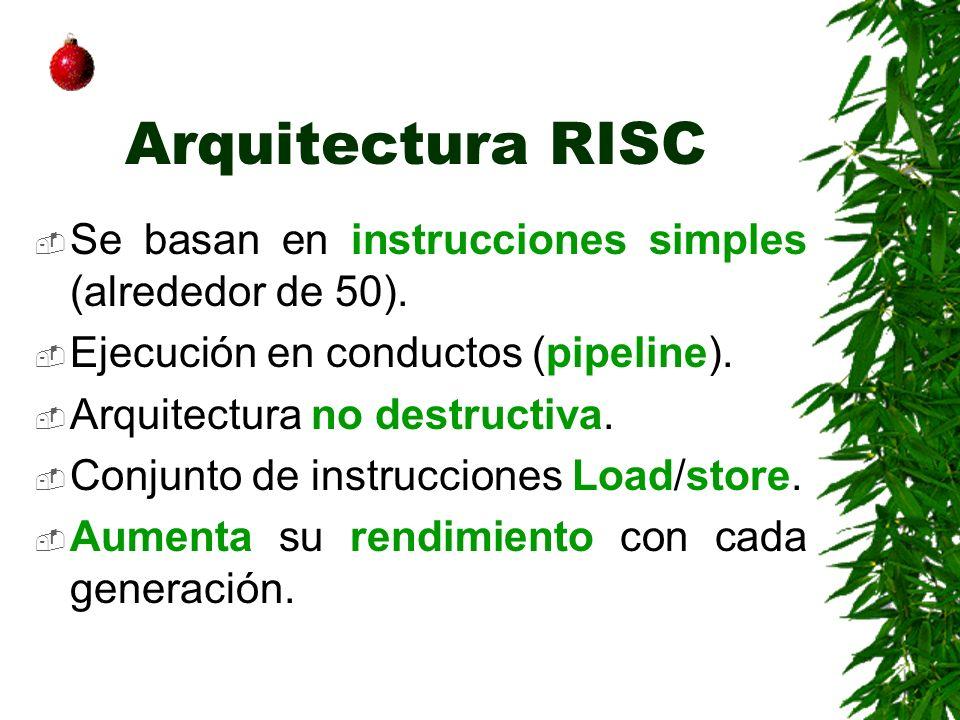 Arquitectura RISC Se basan en instrucciones simples (alrededor de 50). Ejecución en conductos (pipeline). Arquitectura no destructiva. Conjunto de ins