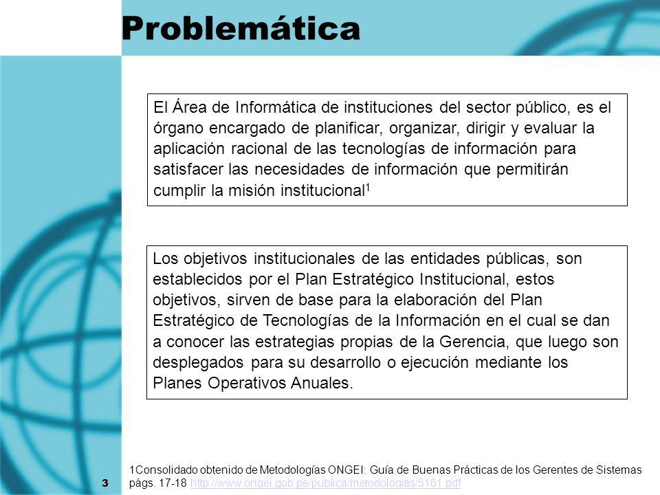 3 El Área de Informática de instituciones del sector público, es el órgano encargado de planificar, organizar, dirigir y evaluar la aplicación raciona
