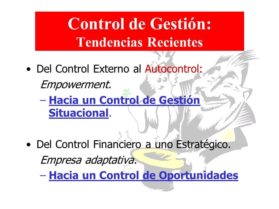 Control de Gestión: Tendencias Recientes Del Control Externo al Autocontrol: Empowerment. –Hacia un Control de Gestión Situacional. Del Control Financ