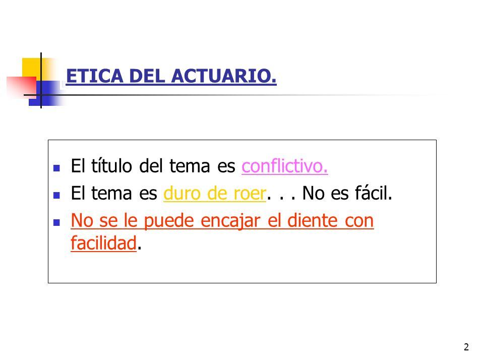 3 ETICA DEL ACTUARIO.