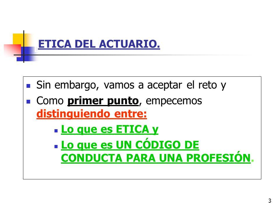 4 ETICA DEL ACTUARIO.