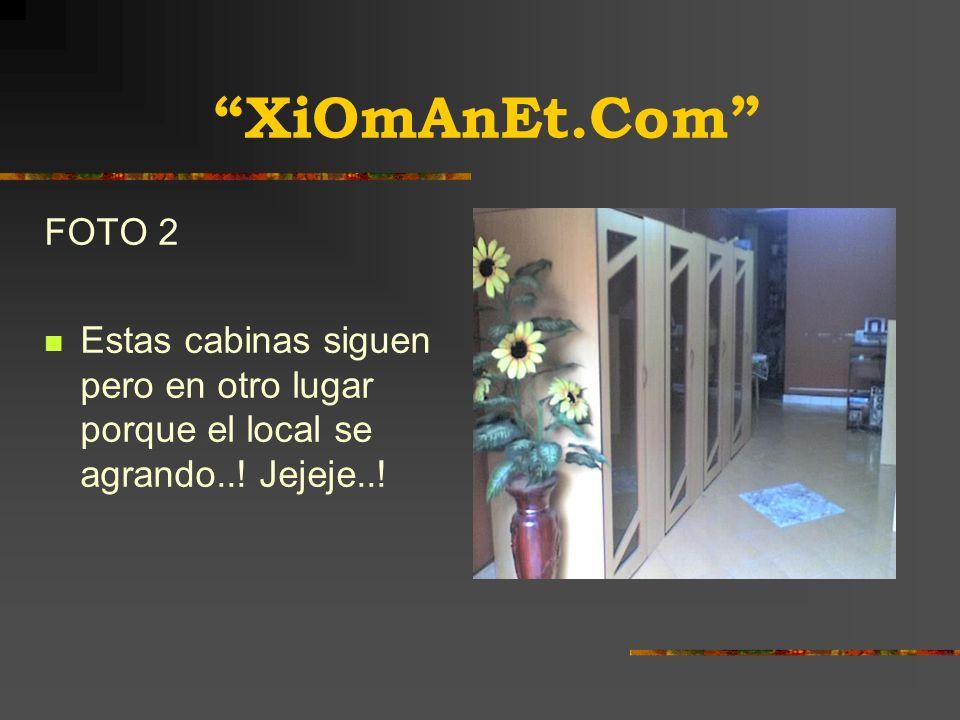 XiOmAnEt.Com FOTO 2 Estas cabinas siguen pero en otro lugar porque el local se agrando..! Jejeje..!