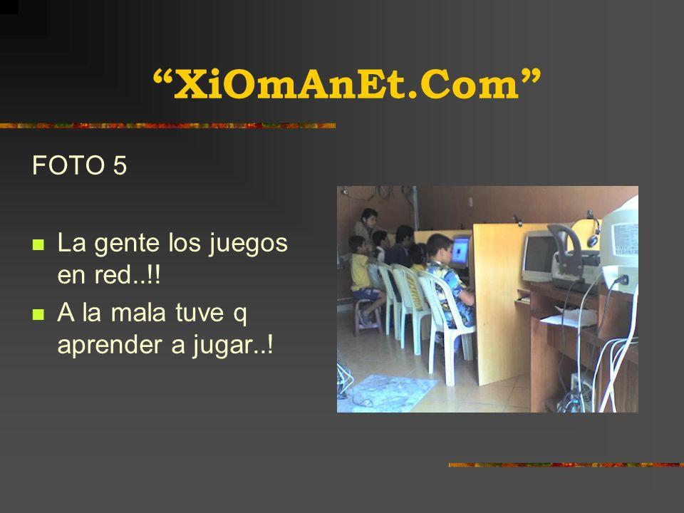 XiOmAnEt.Com FOTO 5 La gente los juegos en red..!! A la mala tuve q aprender a jugar..!