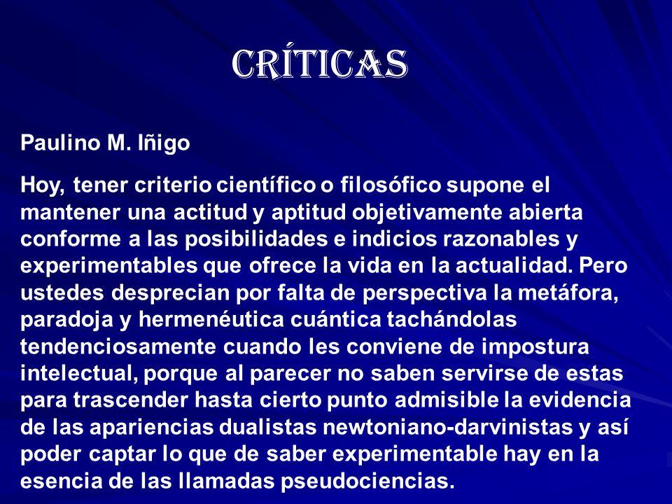 Hoy, tener criterio científico o filosófico supone el mantener una actitud y aptitud objetivamente abierta conforme a las posibilidades e indicios raz