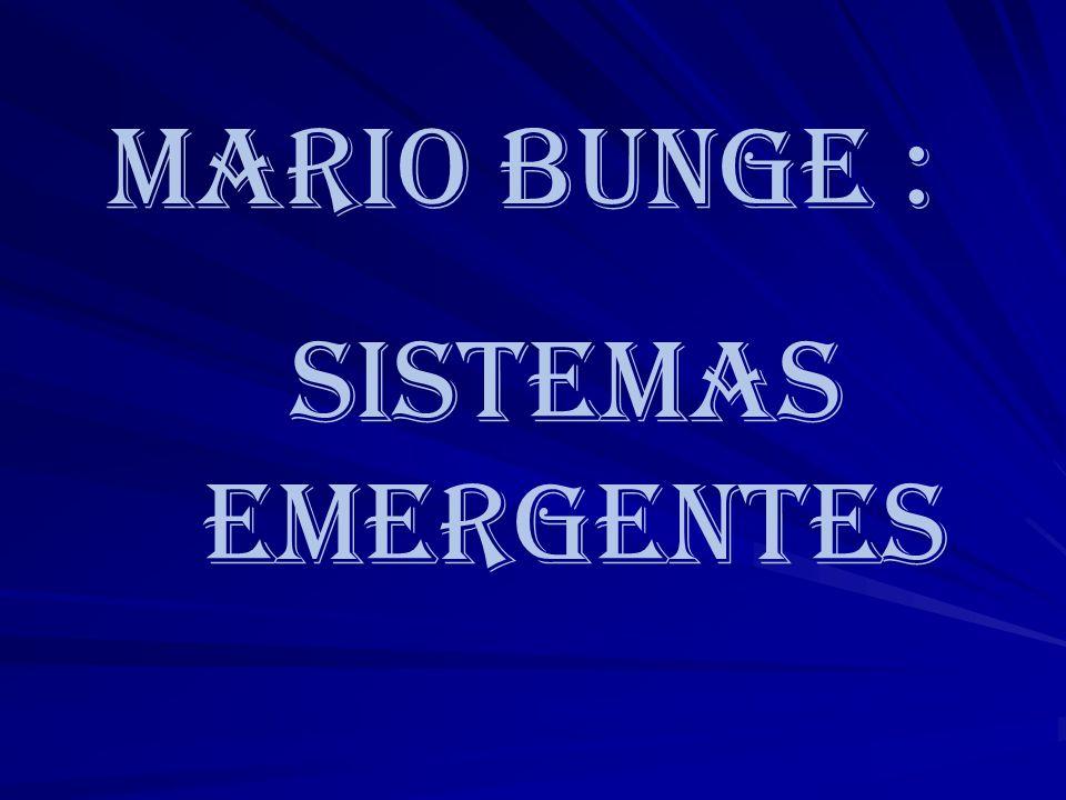 Mario Bunge : Sistemas Emergentes
