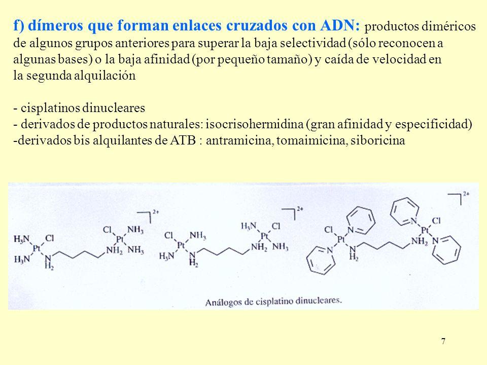 7 f) dímeros que forman enlaces cruzados con ADN: productos diméricos de algunos grupos anteriores para superar la baja selectividad (sólo reconocen a