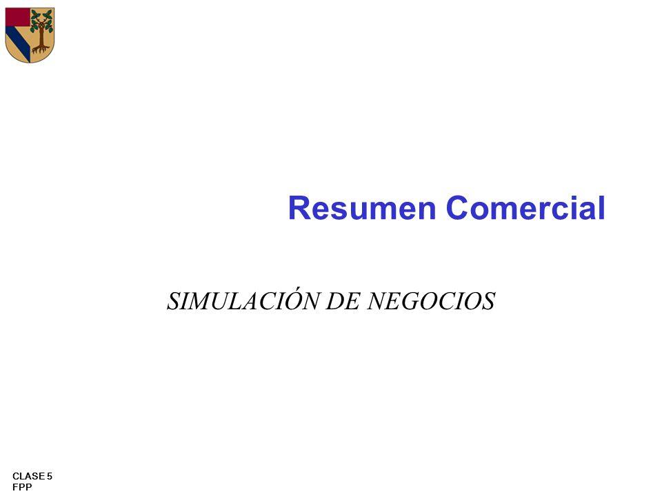CLASE 5 FPP Resumen Comercial SIMULACIÓN DE NEGOCIOS