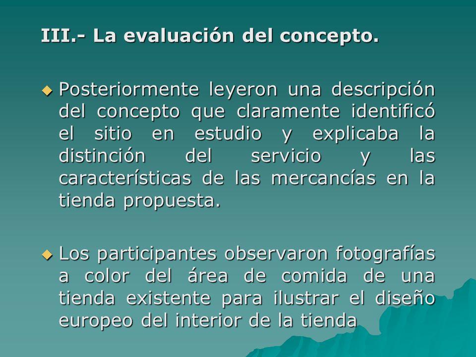 III.- La evaluación del concepto. Posteriormente leyeron una descripción del concepto que claramente identificó el sitio en estudio y explicaba la dis