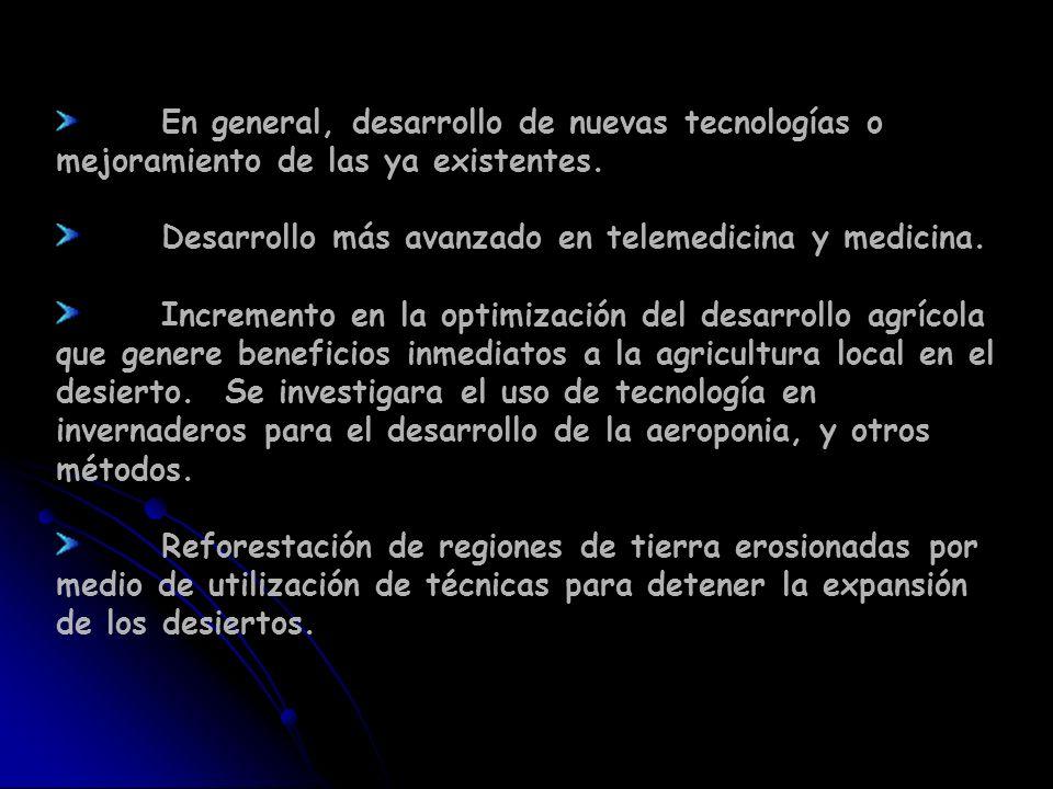 En general, desarrollo de nuevas tecnologías o mejoramiento de las ya existentes.