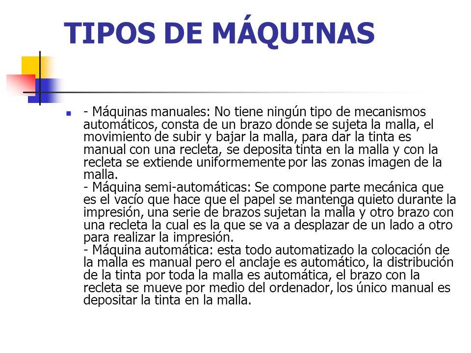 TIPOS DE MÁQUINAS - Máquinas manuales: No tiene ningún tipo de mecanismos automáticos, consta de un brazo donde se sujeta la malla, el movimiento de s