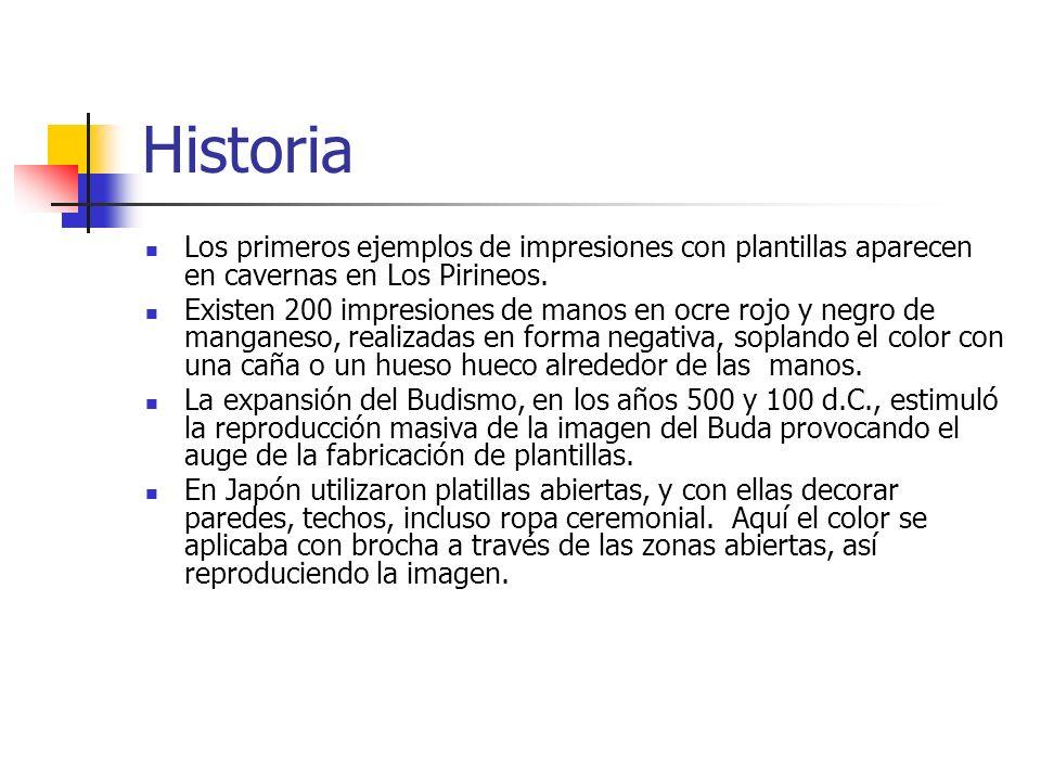 Historia Los primeros ejemplos de impresiones con plantillas aparecen en cavernas en Los Pirineos. Existen 200 impresiones de manos en ocre rojo y neg