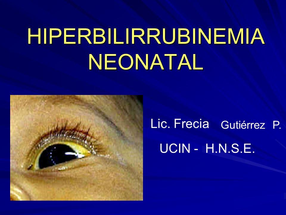 HIPERBILIRRUBINEMIA NEONATAL La ictericia aparece cuando la bilirrubina en sangre sobrepasa los 6-7 mg/dL.