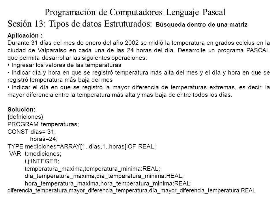 Aplicación : Durante 31 días del mes de enero del año 2002 se midió la temperatura en grados celcius en la ciudad de Valparaíso en cada una de las 24 horas del día.