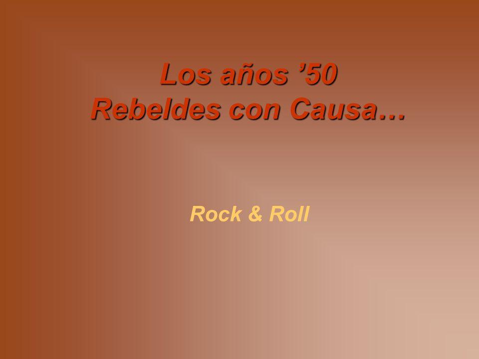 Los años 50 Rebeldes con Causa… Rock & Roll
