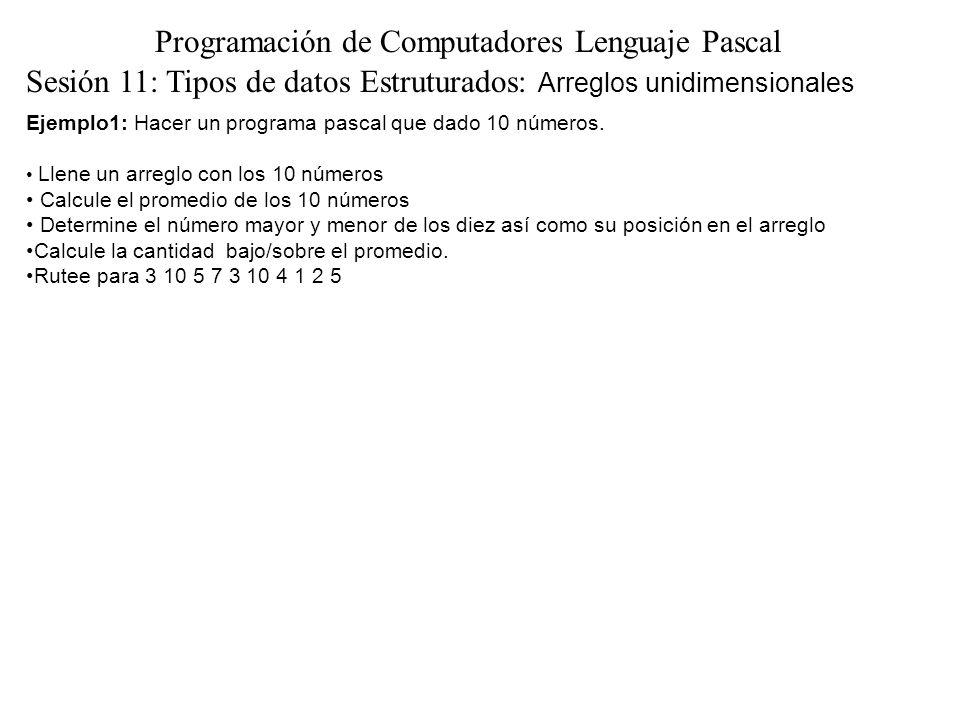 Ejemplo1: Hacer un programa pascal que dado 10 números.