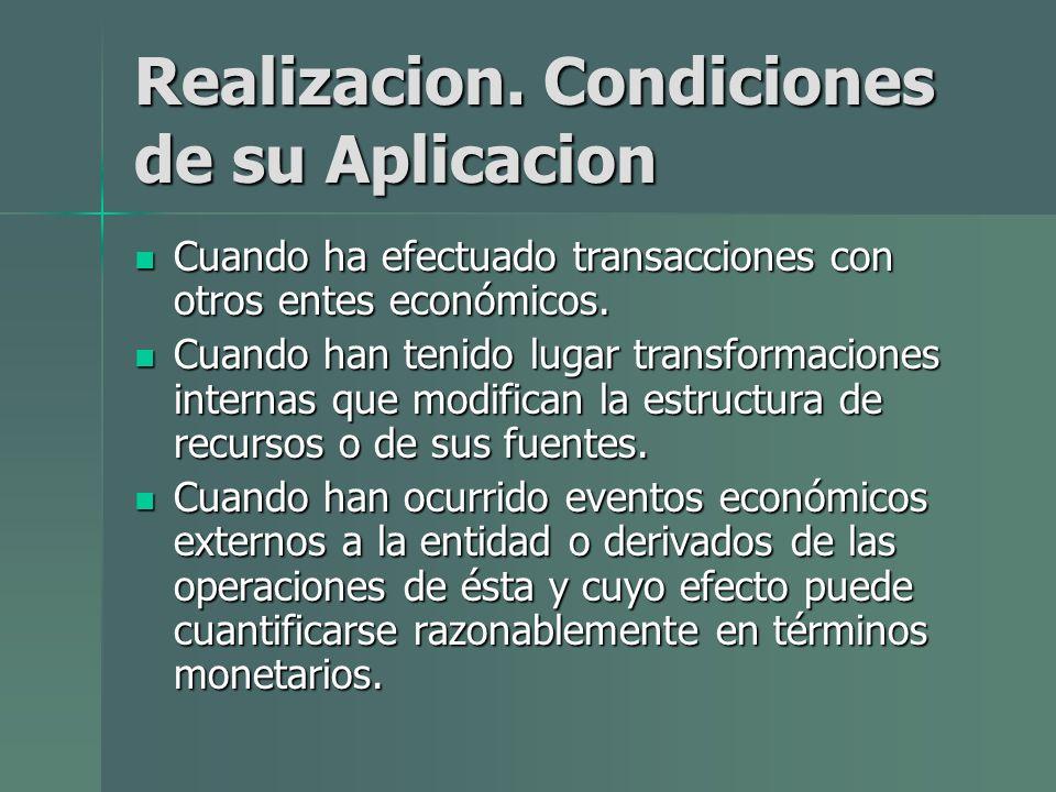 Realizacion. Condiciones de su Aplicacion Cuando ha efectuado transacciones con otros entes económicos. Cuando ha efectuado transacciones con otros en