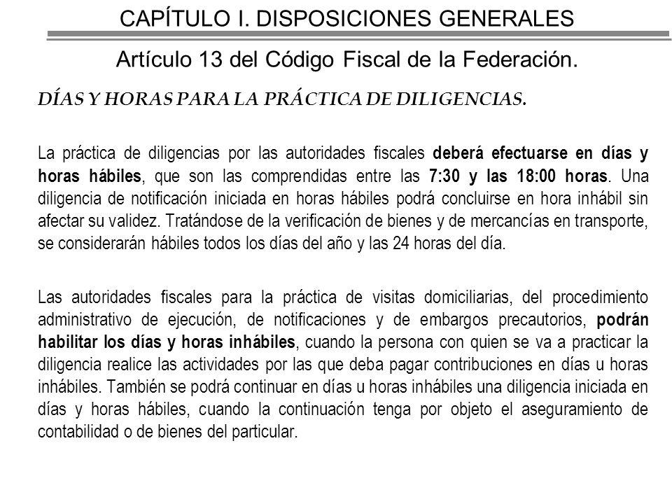 CAPÍTULO I.DISPOSICIONES GENERALES Artículo 13 del Código Fiscal de la Federación.