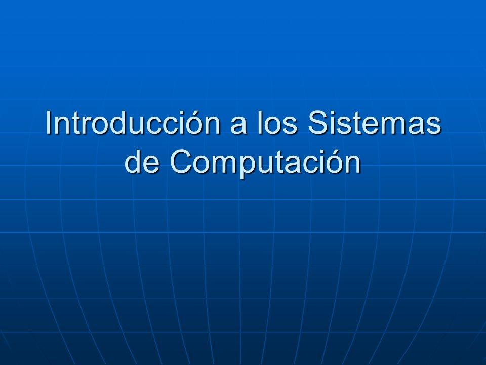 Introducción a los Sistemas de Computación