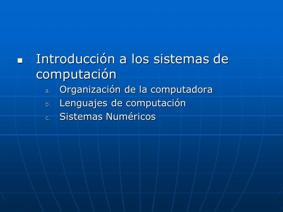 Introducción a los sistemas de computación Introducción a los sistemas de computación a.