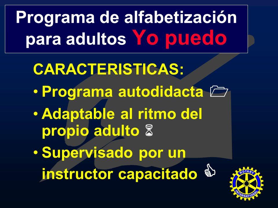 CARACTERISTICAS: Programa autodidacta Adaptable al ritmo del propio adulto Supervisado por un instructor capacitado Programa de alfabetización para ad
