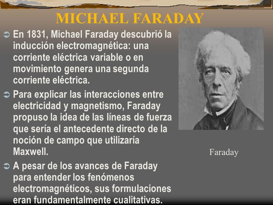 En 1831, Michael Faraday descubrió la inducción electromagnética: una corriente eléctrica variable o en movimiento genera una segunda corriente eléctr