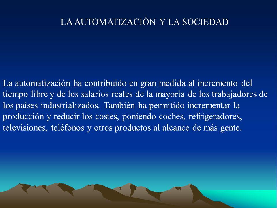 La automatización ha contribuido en gran medida al incremento del tiempo libre y de los salarios reales de la mayoría de los trabajadores de los paíse