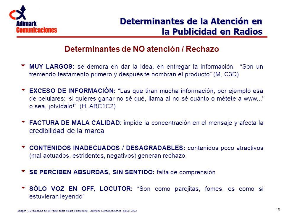 Imagen y Evaluación de la Radio como Medio Publicitario - Adimark Comunicaciones -Mayo 2003 45 Determinantes de la Atención en la Publicidad en Radios