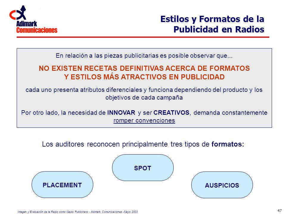 Imagen y Evaluación de la Radio como Medio Publicitario - Adimark Comunicaciones -Mayo 2003 47 Estilos y Formatos de la Publicidad en Radios En relaci