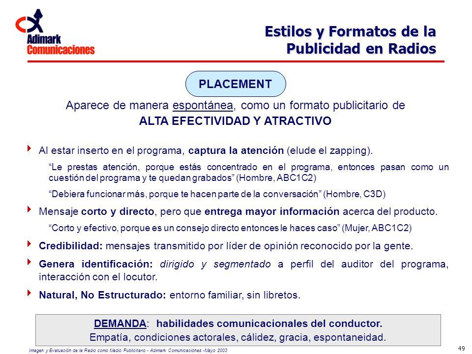 Imagen y Evaluación de la Radio como Medio Publicitario - Adimark Comunicaciones -Mayo 2003 49 Estilos y Formatos de la Publicidad en Radios Al estar
