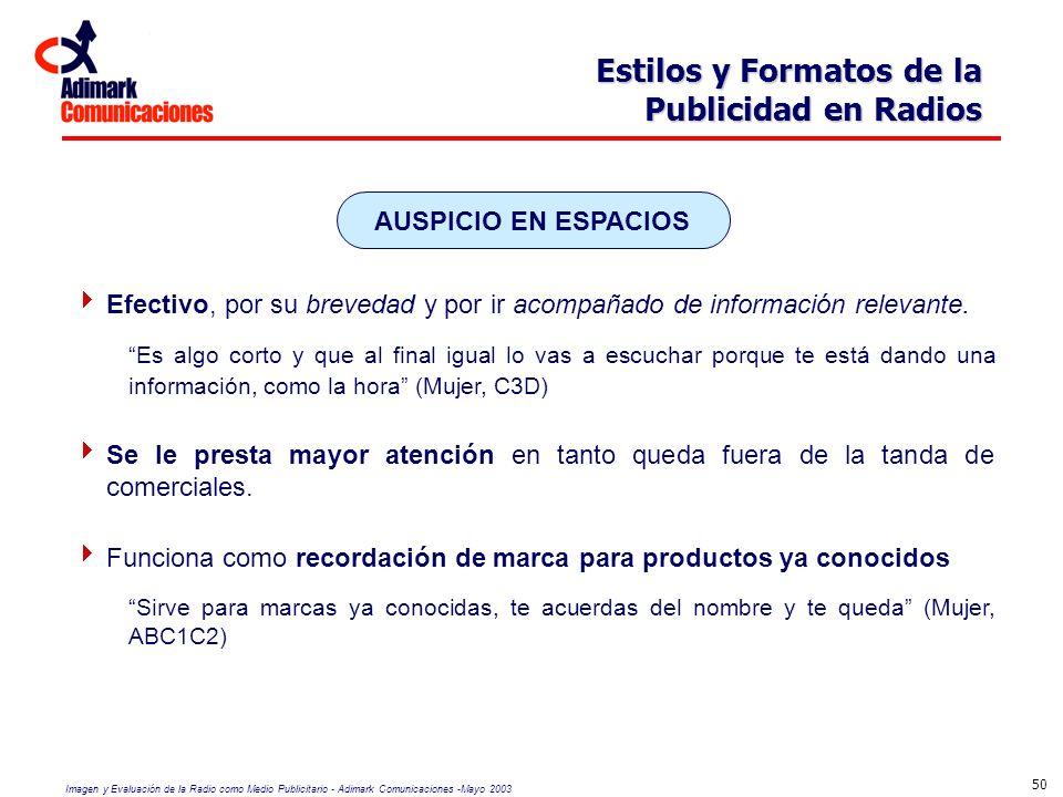 Imagen y Evaluación de la Radio como Medio Publicitario - Adimark Comunicaciones -Mayo 2003 50 Estilos y Formatos de la Publicidad en Radios Efectivo,