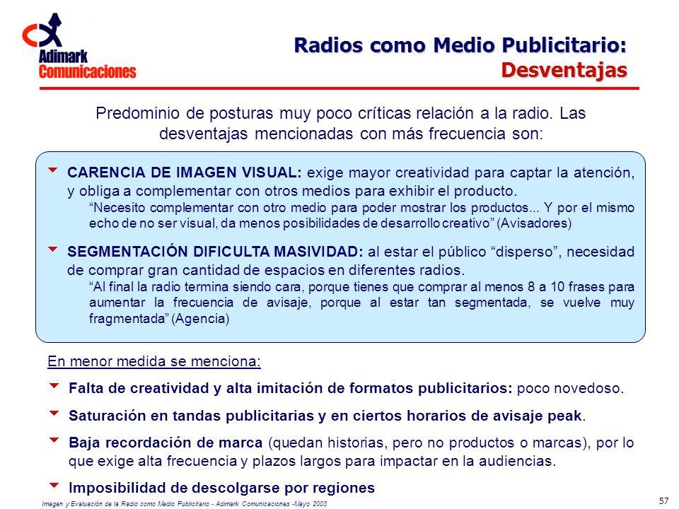 Imagen y Evaluación de la Radio como Medio Publicitario - Adimark Comunicaciones -Mayo 2003 57 Radios como Medio Publicitario: Desventajas CARENCIA DE