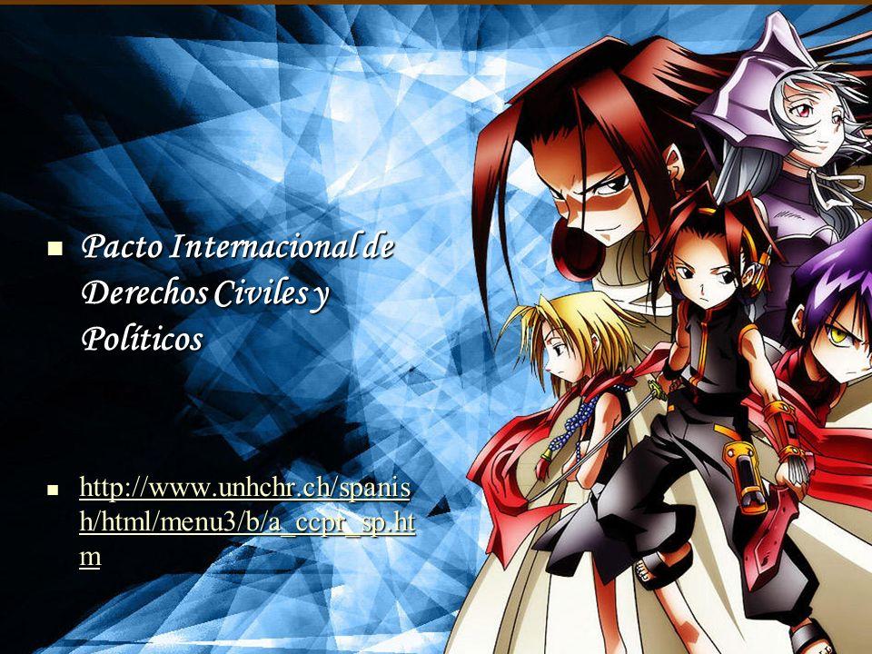 Pacto Internacional de Derechos Civiles y Políticos Pacto Internacional de Derechos Civiles y Políticos http://www.unhchr.ch/spanis h/html/menu3/b/a_c