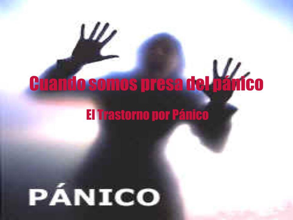 Cuando somos presa del pánico El Trastorno por Pánico