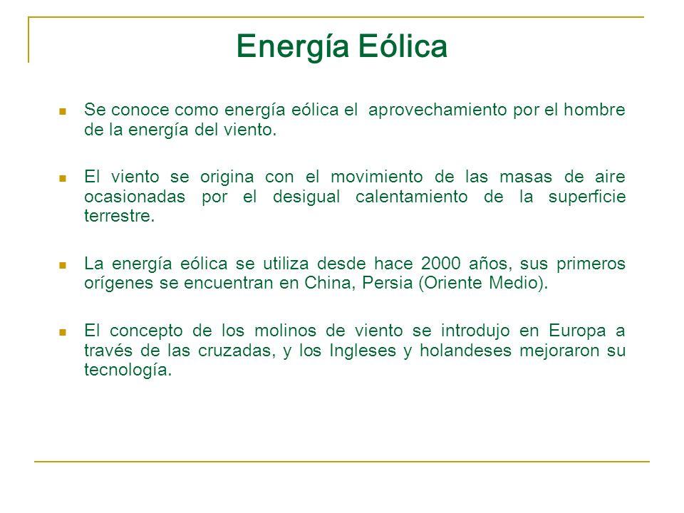 Energía Eólica Se conoce como energía eólica el aprovechamiento por el hombre de la energía del viento. El viento se origina con el movimiento de las
