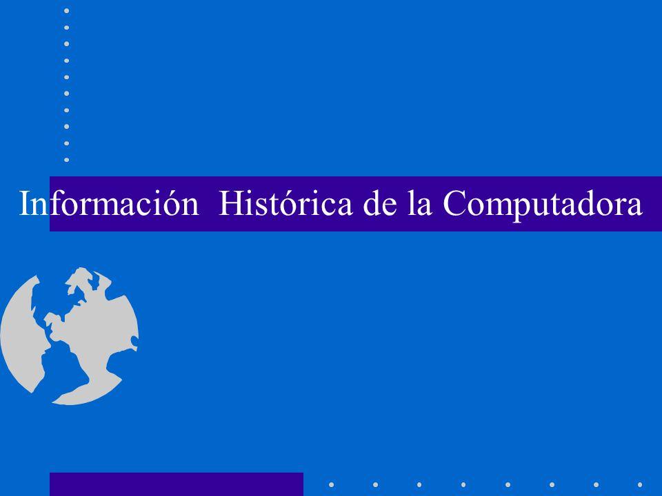 INFORMACION HISTORICA DE LA COMPUTADORA Primera Generación.