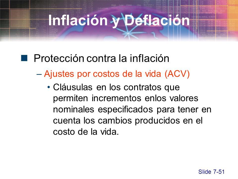 Slide 7-51 Protección contra la inflación –Ajustes por costos de la vida (ACV) Cláusulas en los contratos que permiten incrementos enlos valores nomin