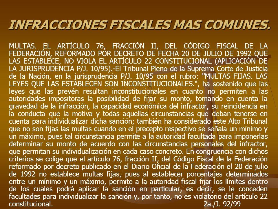 INFRACCIONES FISCALES MAS COMUNES. MULTAS. EL ARTÍCULO 76, FRACCIÓN II, DEL CÓDIGO FISCAL DE LA FEDERACIÓN, REFORMADO POR DECRETO DE FECHA 20 DE JULIO