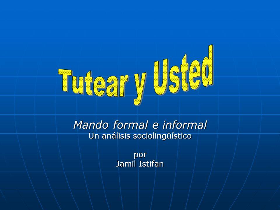 Mando formal e informal Un análisis sociolingüístico por Jamil Istifan