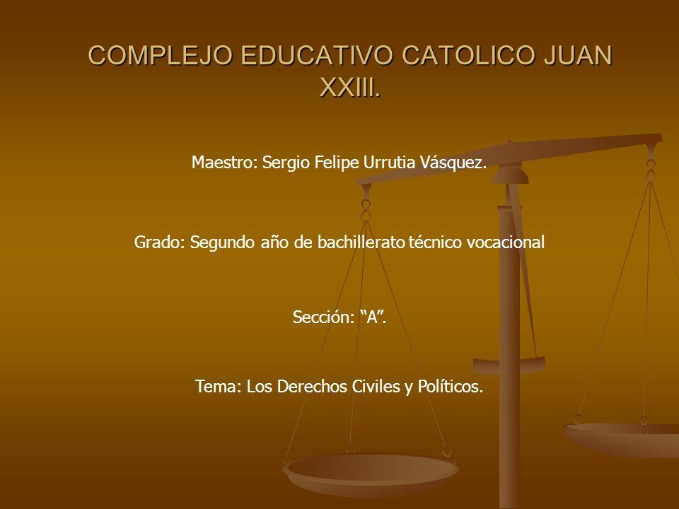 COMPLEJO EDUCATIVO CATOLICO JUAN XXIII. Maestro: Sergio Felipe Urrutia Vásquez. Grado: Segundo año de bachillerato técnico vocacional Sección: A. Tema