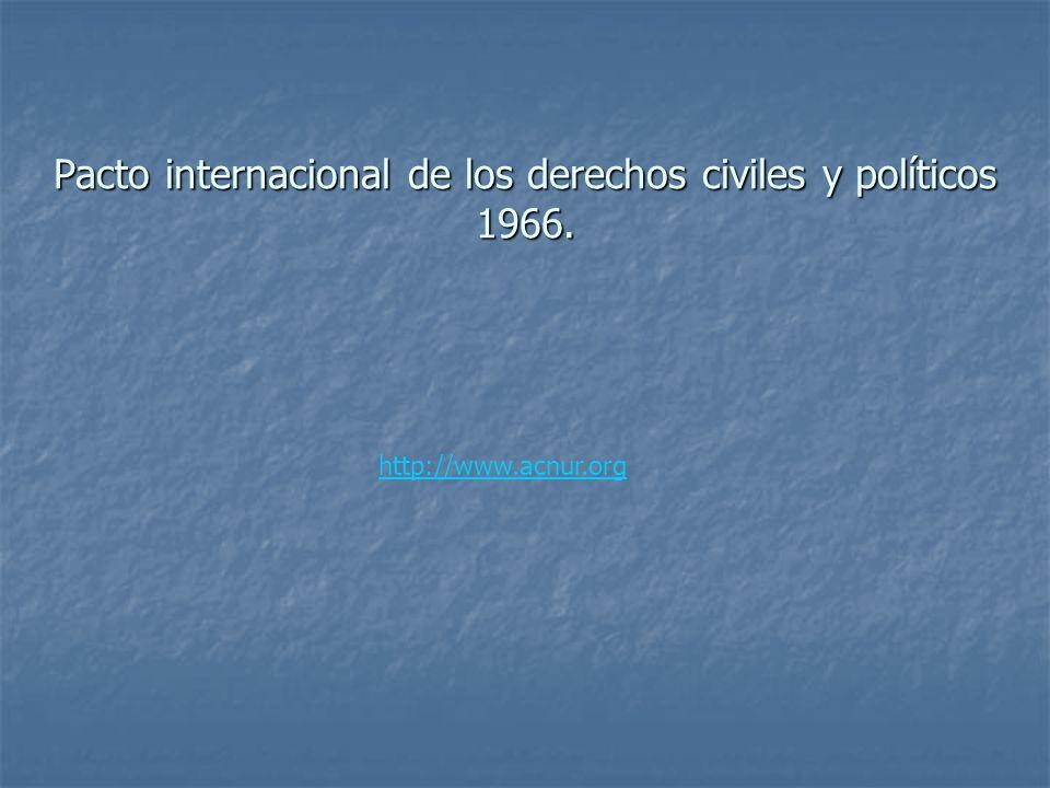 Pacto internacional de los derechos civiles y políticos 1966. http://www.acnur.org