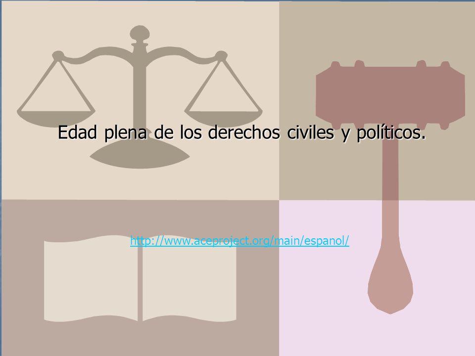 Edad plena de los derechos civiles y políticos. http://www.aceproject.org/main/espanol/