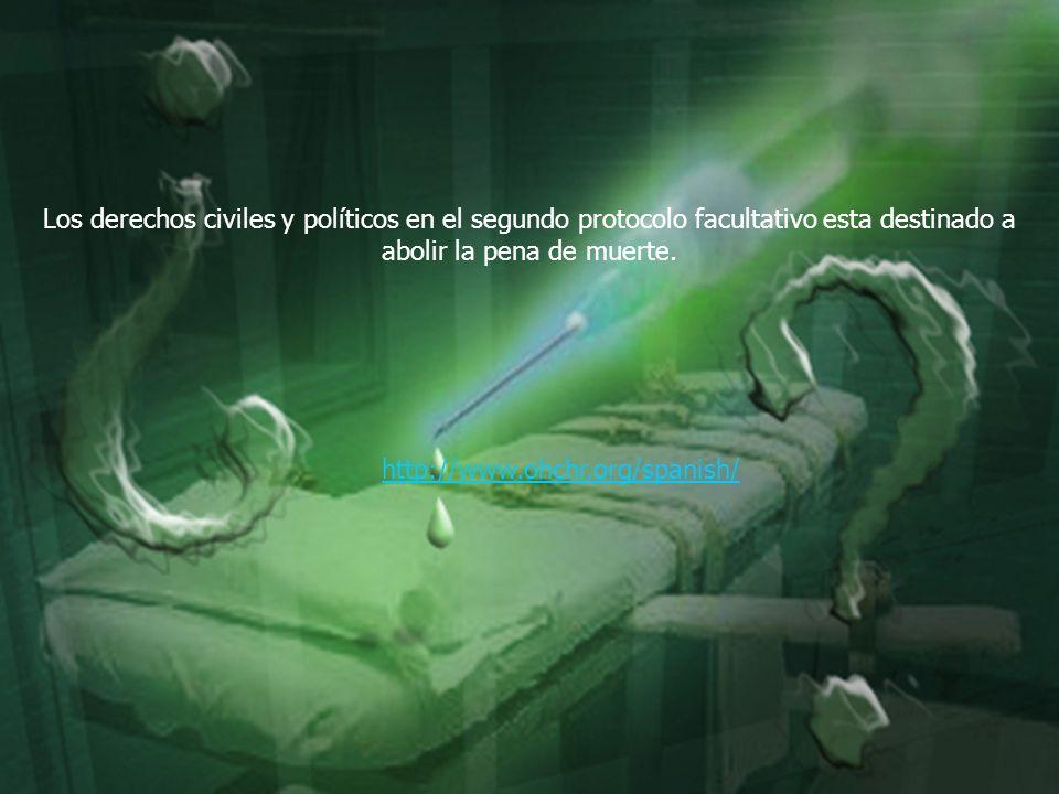 Los derechos civiles y políticos en el segundo protocolo facultativo esta destinado a abolir la pena de muerte. http://www.ohchr.org/spanish/