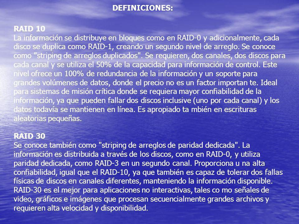 RAID 10 La información se distribuye en bloques como en RAID-0 y adicionalmente, cada disco se duplica como RAID-1, creando un segundo nivel de arregl
