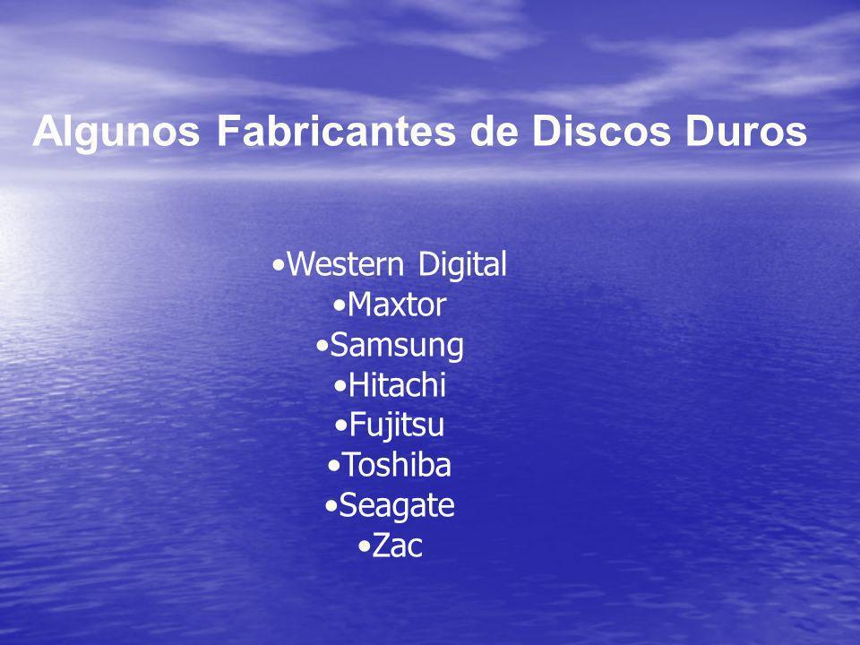 Algunos Fabricantes de Discos Duros Western Digital Maxtor Samsung Hitachi Fujitsu Toshiba Seagate Zac