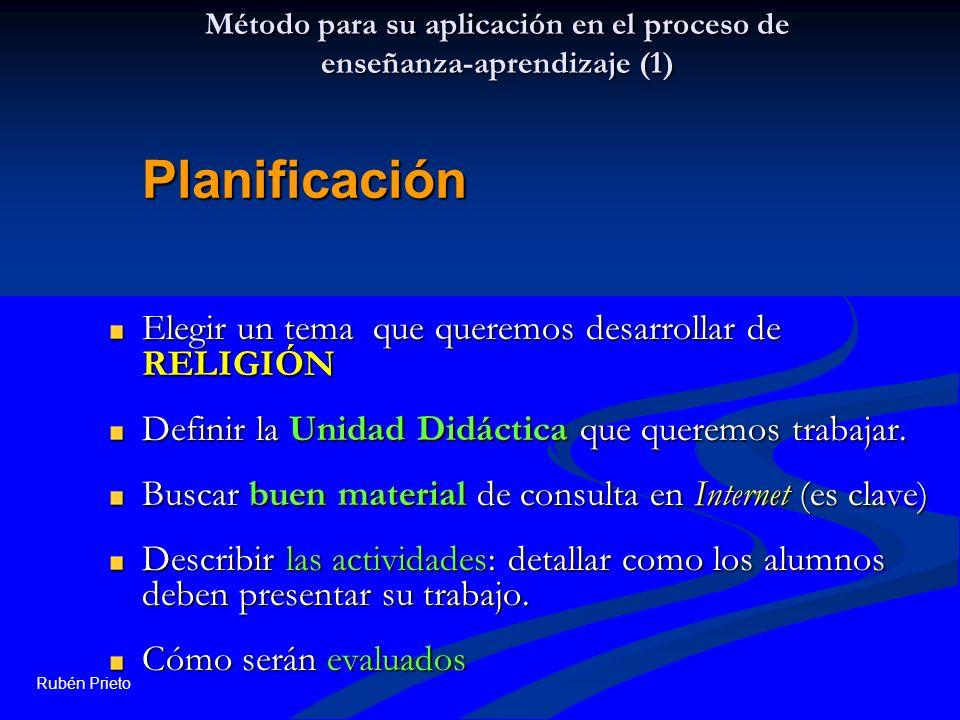 Método para su aplicación en el proceso de enseñanza-aprendizaje (1) Elegir un tema que queremos desarrollar de RELIGIÓN Definir la Unidad Didáctica q