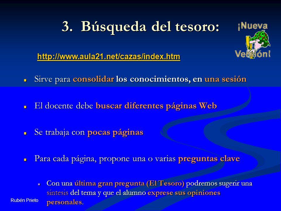 Rubén Prieto 3. Búsqueda del tesoro: Sirve para consolidar los conocimientos, en una sesión Sirve para consolidar los conocimientos, en una sesión El