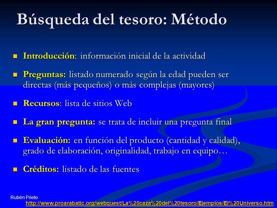 Rubén Prieto Búsqueda del tesoro: Método Introducción: información inicial de la actividad Introducción: información inicial de la actividad Preguntas