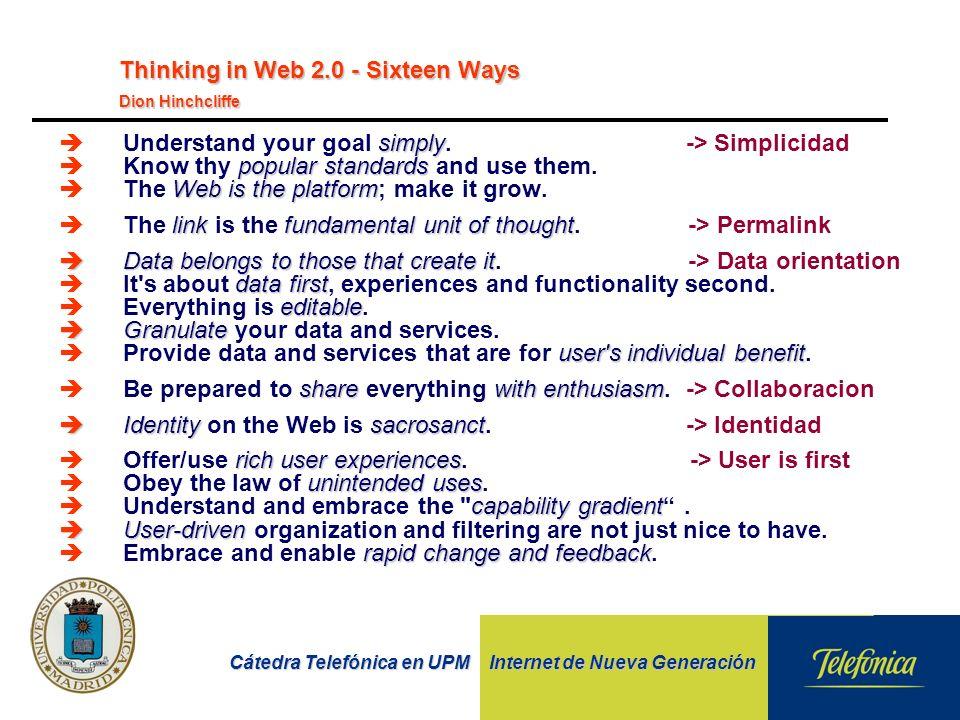 Cátedra Telefónica en UPM Internet de Nueva Generación simply èUnderstand your goal simply. -> Simplicidad popular standards èKnow thy popular standar